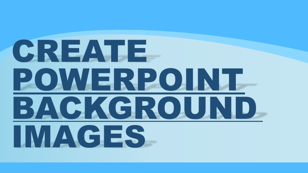 Create PowerPoint Background Tutorial