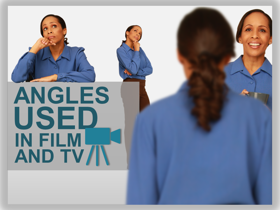 article 1-The Basics of Angles Used in Film and TV