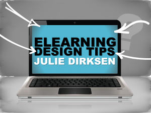 eLearning Design Tips Julie Dirksen
