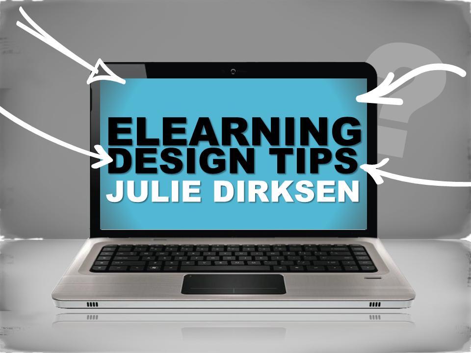 eLearning Design Tips Julie Dirksen