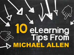 10 eLearning Tips from Michael Allen