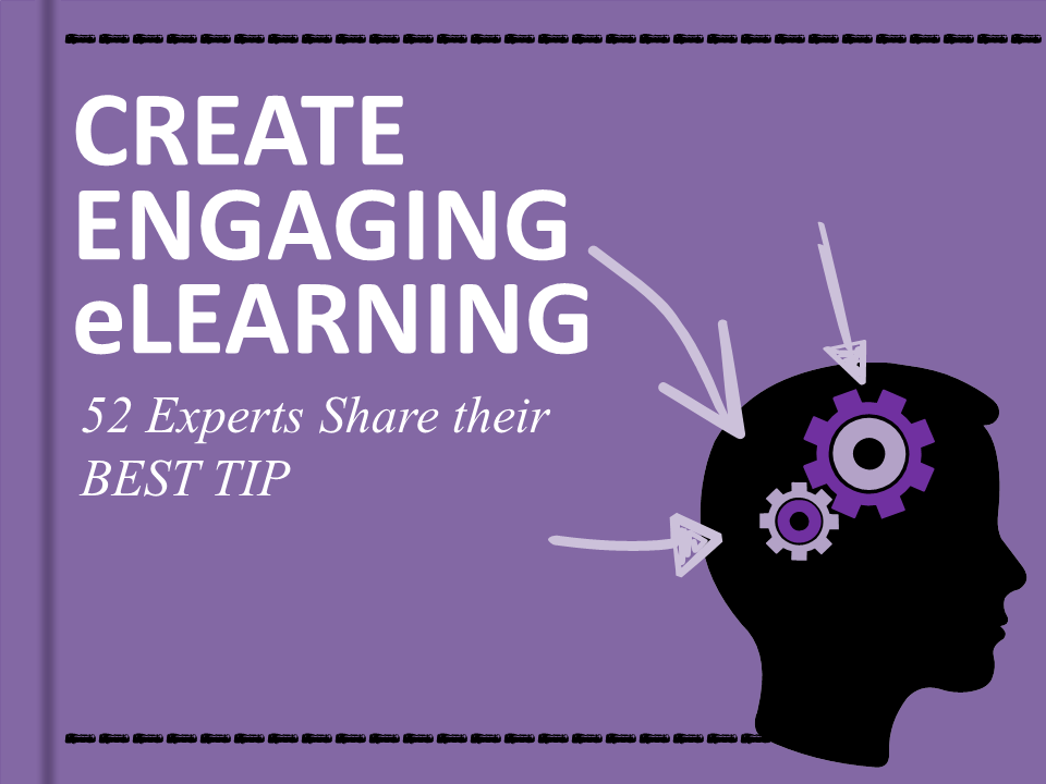 Create Engaging eLearning - Quotes from 52 Experts