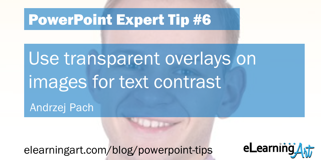 PowerPoint Design Tip from Andrzej Pach: Use transparent overlays on images for text contrast