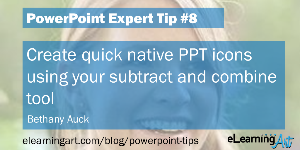 PowerPoint Drawing Tip from Bethany Auck: Create quick native PPT icons using your subtract and combine tools