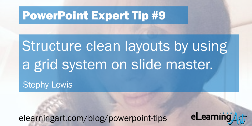 PowerPoint Design Tip from Stephy Lewis: Structure clean layouts by using a grid system on slide masters