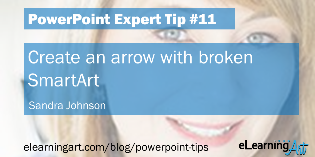 PowerPoint Design Trick with Sandra Johnson: Create an arrow with broken SmartArt