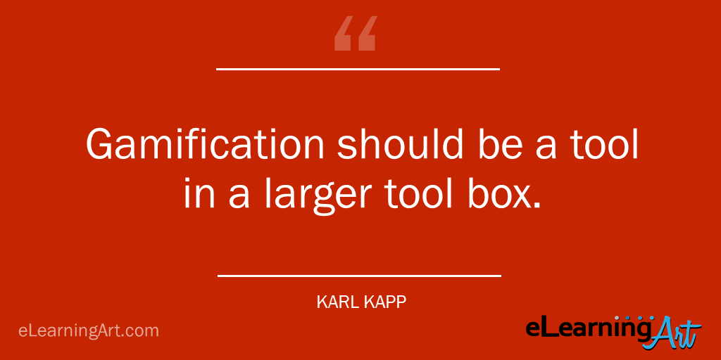 Gamification tool box quote Karl Kapp