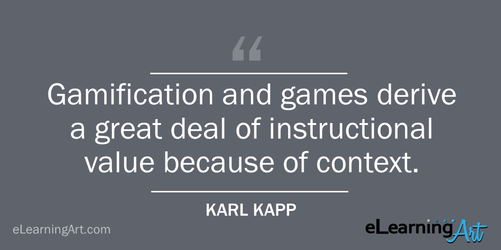 Gamification value context quote Karl Kapp