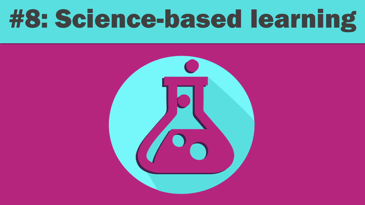 Science Based Learning - eLearning Trends 2018
