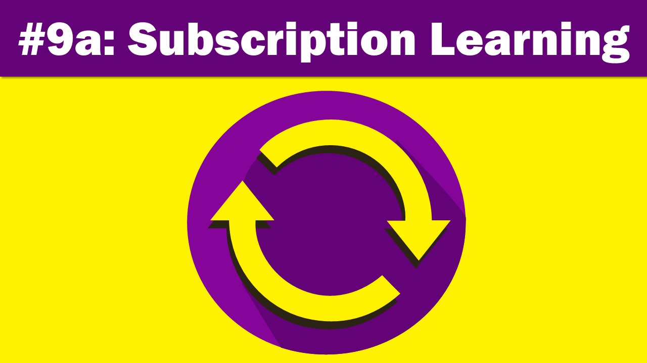 Subscription Based Learning - eLearning Trends 2018