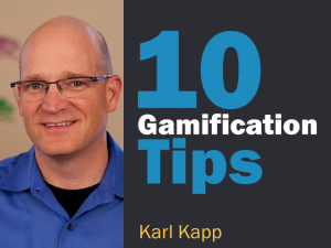 Gamification Tips from Karl Kapp