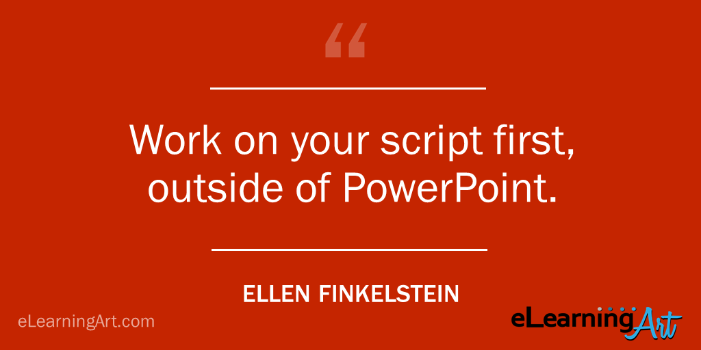 PowerPoint Tip- Work on your script first