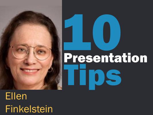 Presentation Tips - Ellen Finkelstein