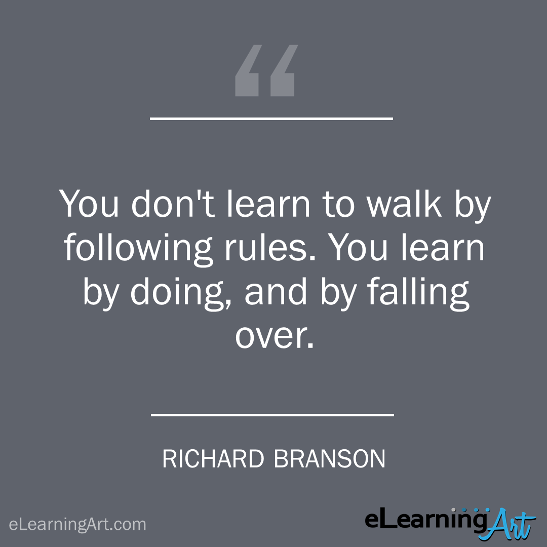 Training Quote - richard branson: You don't learn to walk by following rules. You learn by doing, and by falling over.