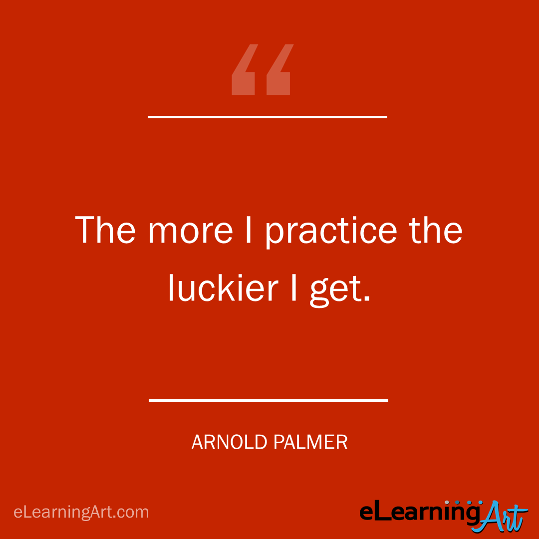 Training Quote - arnold : The more I practice the luckier I get.