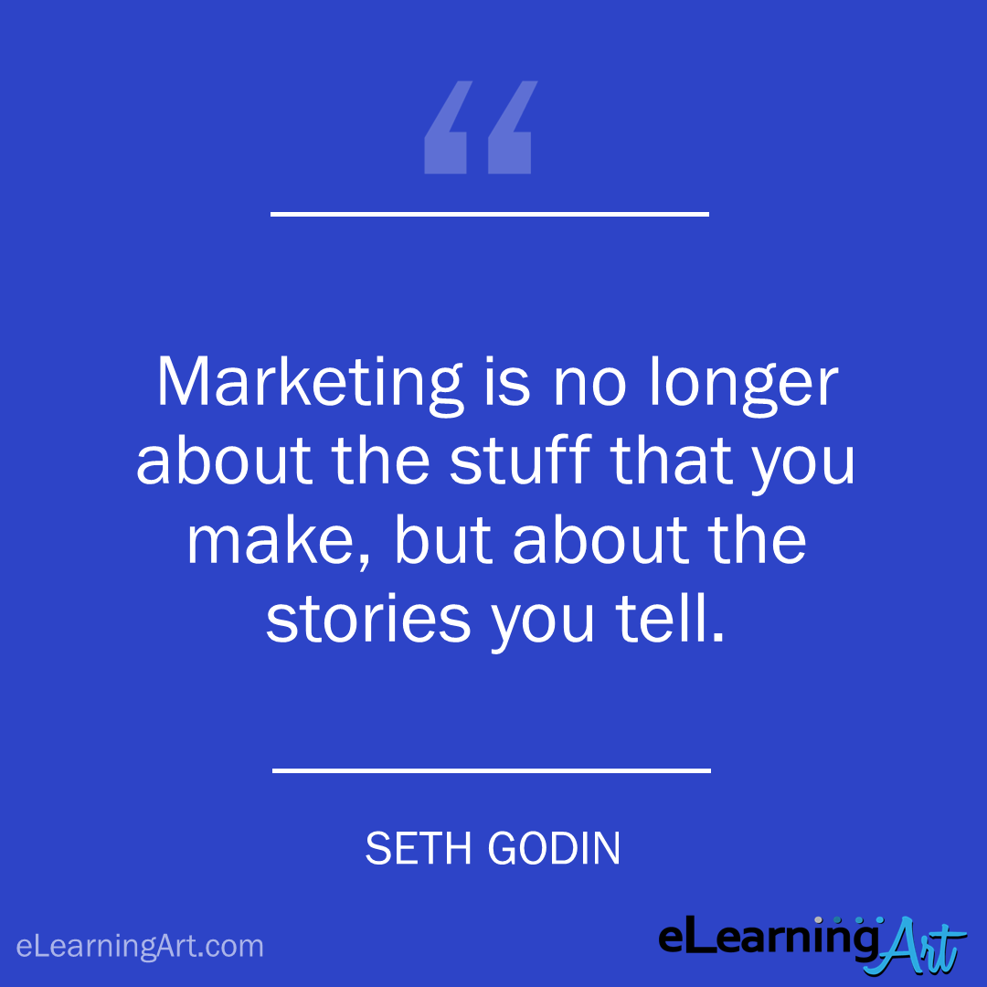 storytelling quote - seth godin: Marketing is no longer about the stuff that you make, but about the stories you tell.