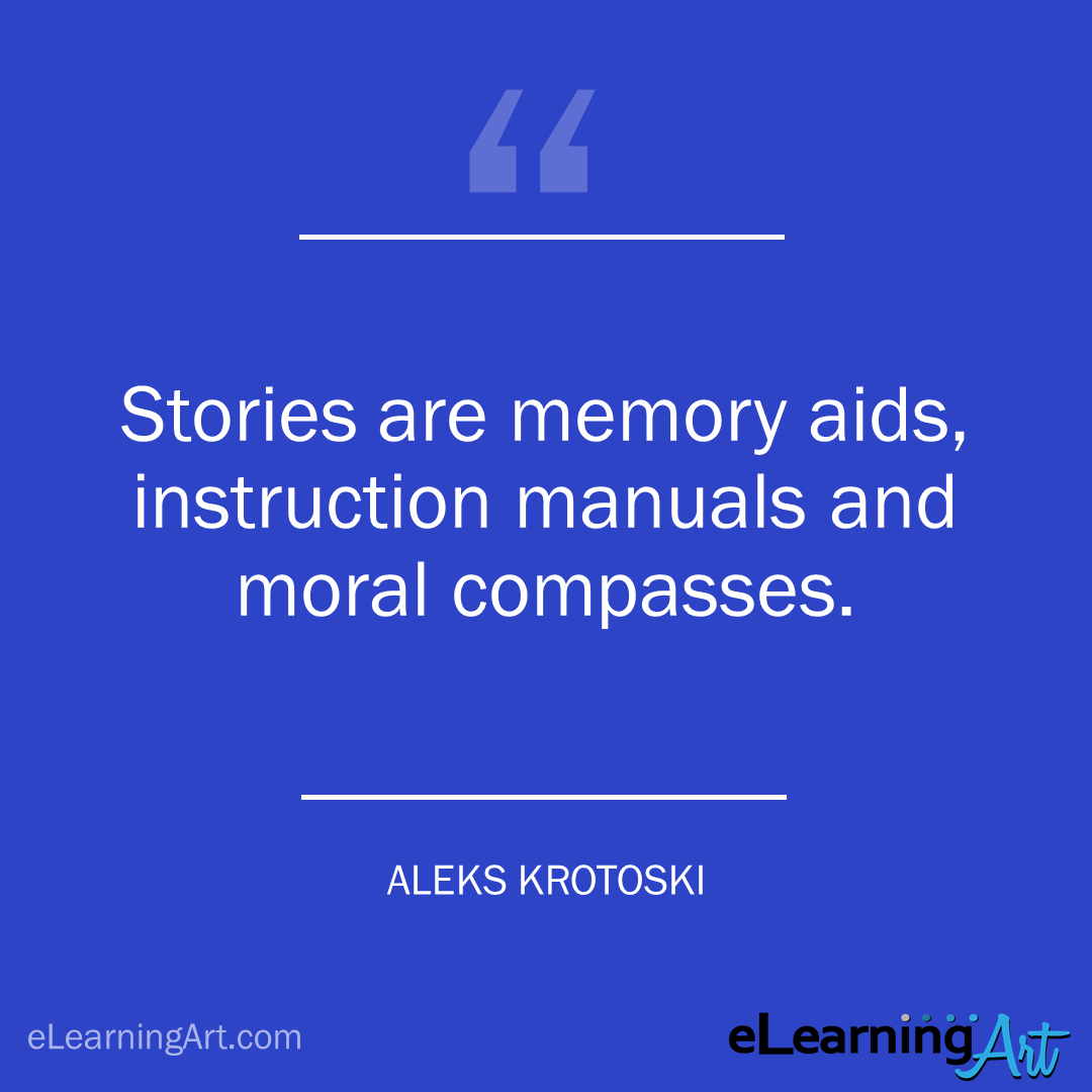 storytelling quote - aleks krotoski: Stories are memory aids, instruction manuals and moral compasses.