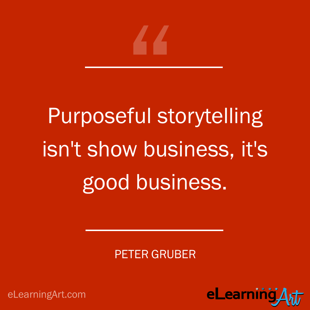 storytelling quote - peter guber: Purposeful storytelling isn't show business, it's good business.
