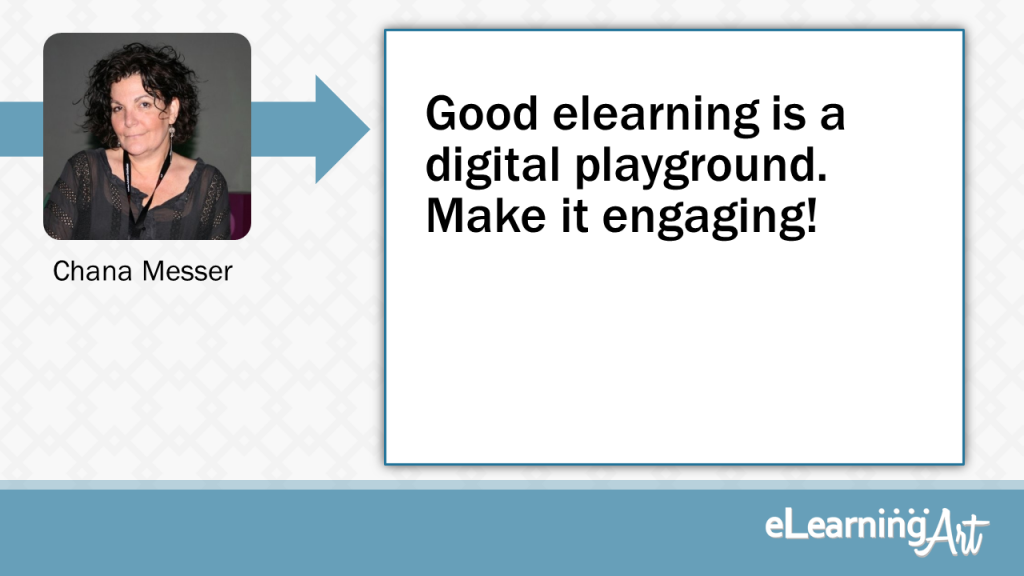 eLearning Slide Design Tip by Chana Messer - Good elearning is a digital playground. Make it engaging!