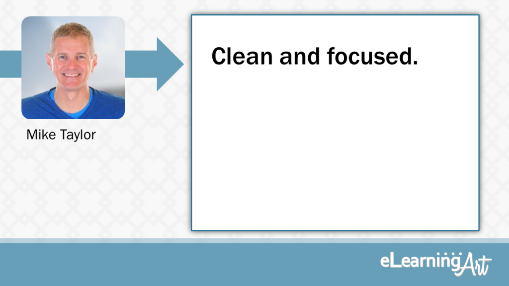 eLearning Slide Design Tip by Mike Taylor - Clean and focused